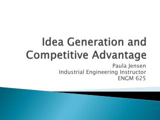 Idea Generation and Competitive Advantage