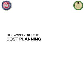 COST MANAGEMENT BASICS COST PLANNING