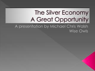 The Silver Economy  A Great Opportunity