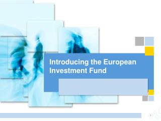Introducing the European Investment  Fund