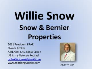 Willie Snow Snow & Bernier  Properties