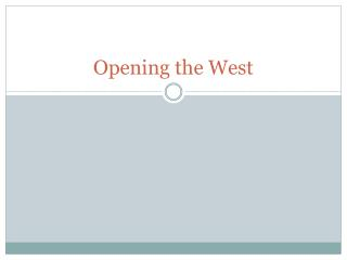 Opening the West
