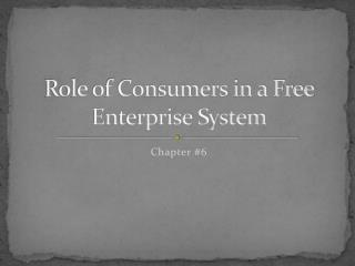Role of Consumers in a Free Enterprise System