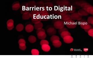 Barriers to Digital Education Michael  Bispo