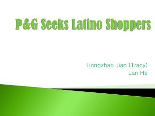 P&G Seeks  Latino  Shoppers