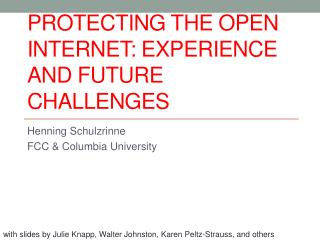 Protecting the Open Internet: Experience and Future Challenges