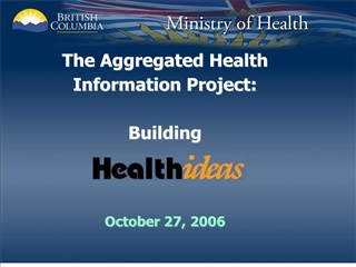 the aggregated health information project:  building        october 27, 2006