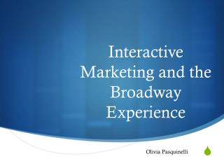 Interactive Marketing and the Broadway Experience