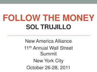 Follow the  Money Sol Trujillo