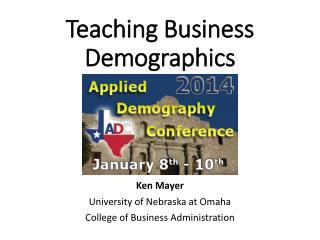 Teaching Business Demographics