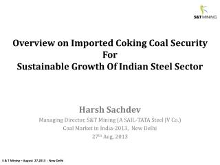 Overview on Imported Coking Coal Security  For  Sustainable Growth Of Indian Steel Sector