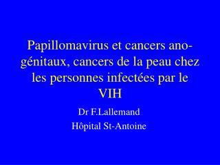 papillomavirus et cancers ano-g nitaux, cancers de la peau chez les personnes infect es par le vih