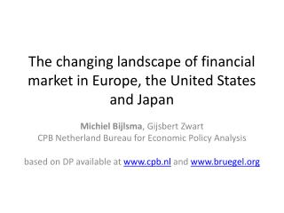 The changing landscape of financial market in Europe, the United States and Japan