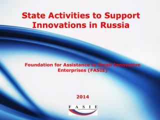 Foundation for Assistance to Small Innovative Enterprises (FASIE) 2014