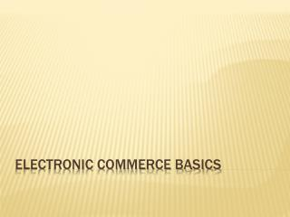 Electronic Commerce Basics