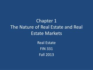 Chapter 1 The Nature of Real Estate and Real Estate Markets
