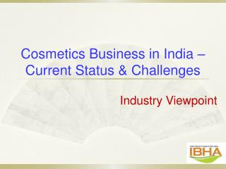 Cosmetics Business in India � Current Status & Challenges