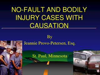 no-fault and bodily injury cases with causation
