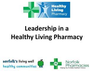 Leadership in a  Healthy Living Pharmacy