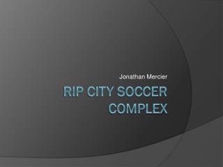 Rip City Soccer Complex