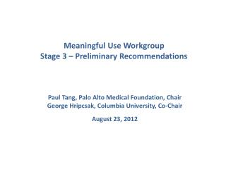 Meaningful Use Workgroup  Stage 3 – Preliminary Recommendations