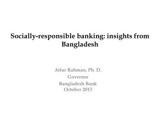 Socially-responsible banking: insights from Bangladesh