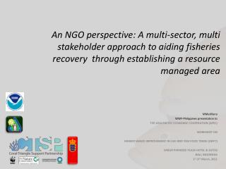 An NGO perspective: A multi-sector, multi stakeholder approach to aiding fisheries recovery  through establishing a res