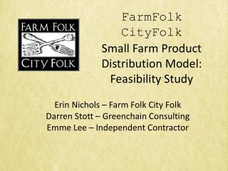 FarmFolk  CityFolk Small Farm Product   Distribution Model: Feasibility Study