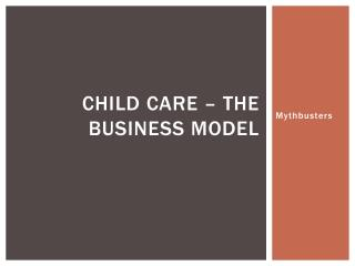 child  Care – The Business Model