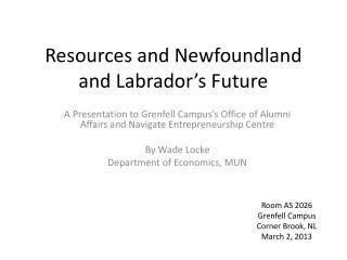 Resources and Newfoundland and Labrador�s Future