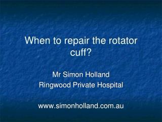 when to repair the rotator cuff