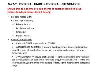 THEME : REGIONAL TRADE + REGIONAL INTEGRATION