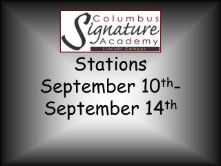 Stations  September  10 th -September 14 th