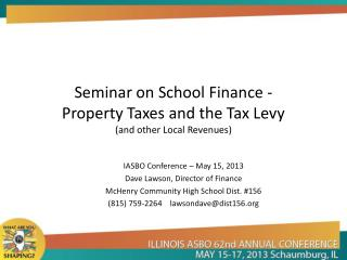 Seminar on School Finance -  Property Taxes and the Tax Levy (and other Local Revenues)