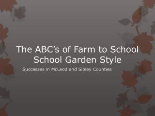 The ABC's of Farm to School   School Garden Style