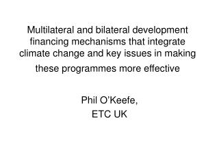 multilateral and bilateral development financing mechanisms that integrate climate change and key issues in making these