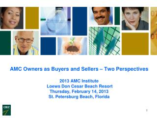AMC Owners as Buyers and Sellers – Two Perspectives 2013 AMC Institute  Loews Don Cesar Beach Resort Thursday, February