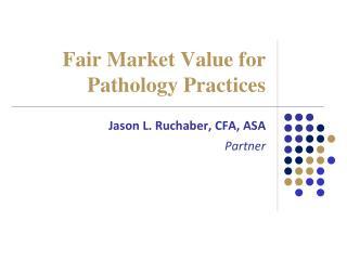 Fair Market Value for Pathology Practices
