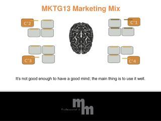 MKTG13 Marketing Mix