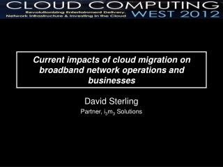 Current impacts of cloud migration on broadband network operations and businesses