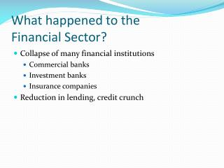 What happened to the  Financial Sector?