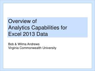 Overview of  Analytics  Capabilities for  Excel  2013 Data