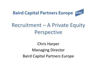 Recruitment � A Private Equity Perspective