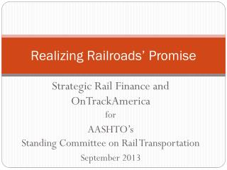 Realizing Railroads' Promise