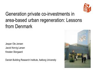 Generation private co-investments in area-based urban regeneration: Lessons from Denmark
