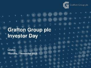 Grafton Group plc Investor Day
