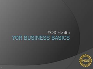 YOR Business Basics