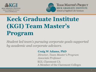 Keck Graduate Institute (KGI) Team Master's Program