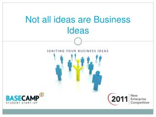 Not all ideas are Business Ideas