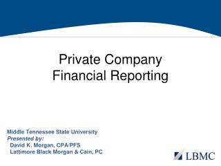 Middle Tennessee State University Presented by:  David K. Morgan, CPA/PFS  Lattimore Black Morgan & Cain, PC